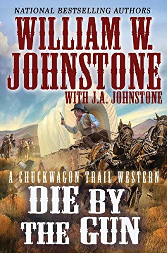 william-w-johnstone-die-by-the-gun