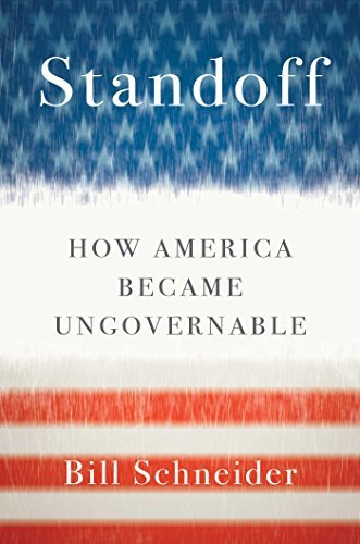 Bill Schneider Standoff How America Became Ungovernable