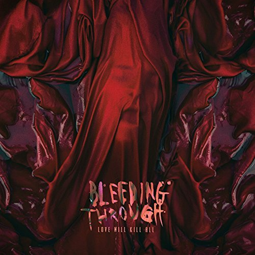 bleeding-through-love-will-kill-all-red-vinyl-limited-to-500-worldwide