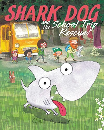 Ged Adamson Shark Dog And The School Trip Rescue!
