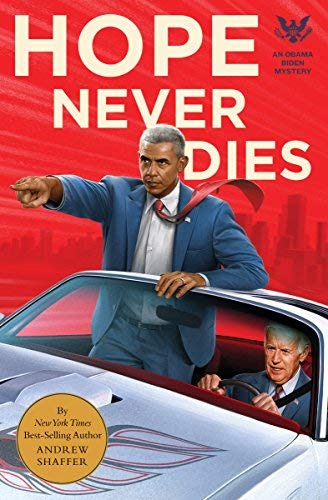 Andrew Shaffer Hope Never Dies An Obama Biden Mystery
