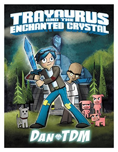dantdm-trayaurus-and-the-enchanted-crystal