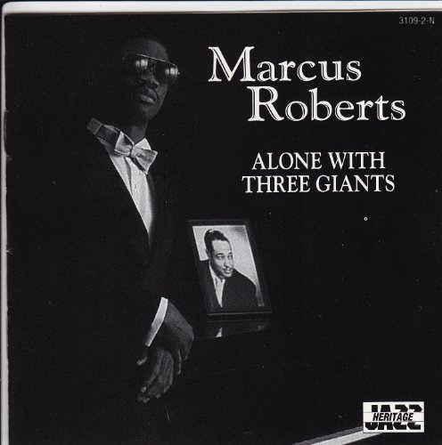 Marcus Roberts Alone With Three Giants