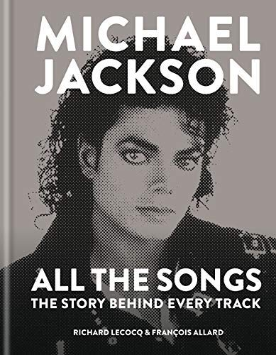 richard-lecocq-michael-jackson-all-the-songs-the-story-behind-every-track