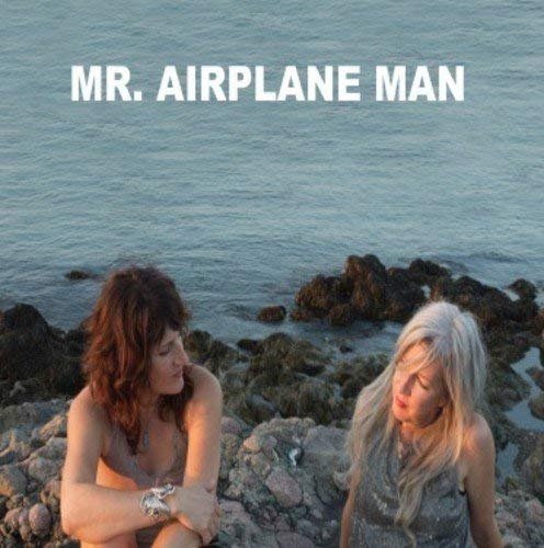 Mr Airplane Man I'm In Love No Place To Go