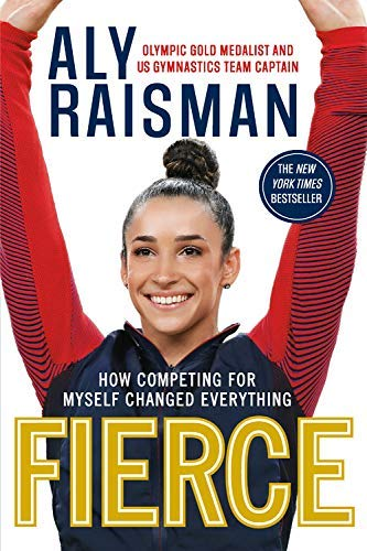 aly-raisman-fierce-how-competing-for-myself-changed-everything