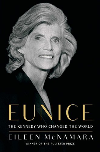 eileen-mcnamara-eunice-the-kennedy-who-changed-the-world