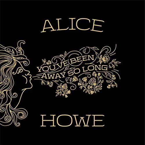 alice-howe-youve-been-away-so-long