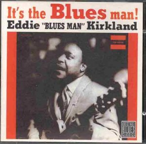 Eddie Kirkland It's The Blues Man