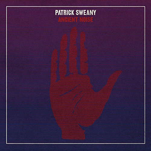 Patrick Sweany/Ancient Noise