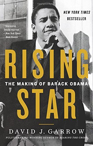 David J. Garrow Rising Star The Making Of Barack Obama