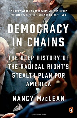 nancy-maclean-democracy-in-chains-the-depp-history-of-the-radical-rights-stealth-plan-for-america