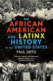Paul Ortiz An African American And Latinx History Of The Unit