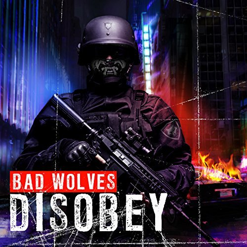 Bad Wolves Disobey