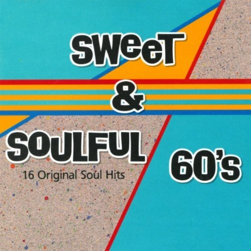 Sweet & Soulful 60's Sweet & Soulful 60's