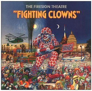 Firesign Theatre Fighting Clowns