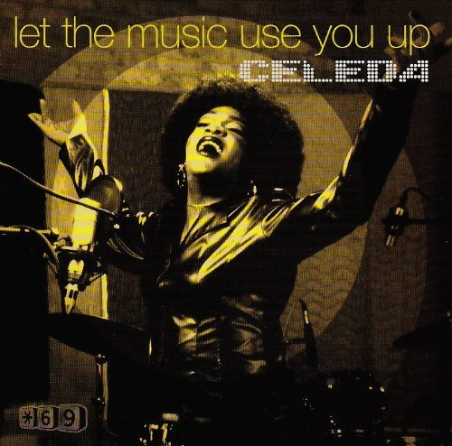 Celeda Let The Music Use You Up