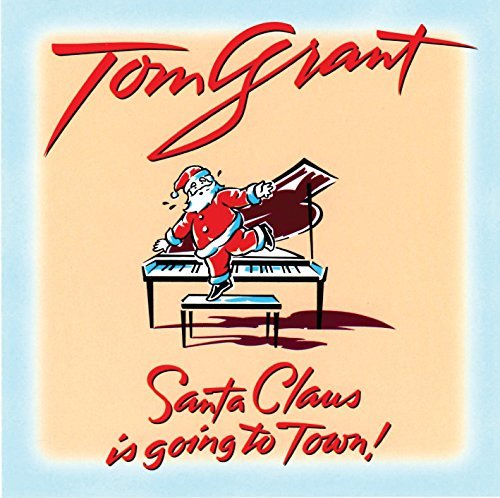 Tom Grant Santa Claus Is Going To Town