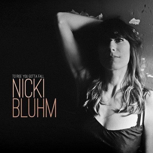 Nicki Bluhm/To Rise You Gotta Fall@LP