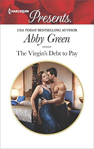 Abby Green The Virgin's Debt To Pay A Billionaire Blackmail Romance Original