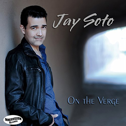 Jay Soto On The Verge