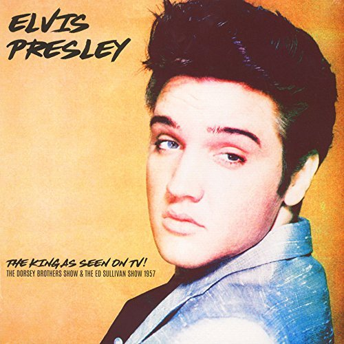 Elvis Presley The King As Seen On Tv! Dorsey Brothers Show & The Ed Sullivan Show 1957 Lp