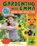 Emma Biggs Gardening With Emma Grow And Have Fun A Kid To Kid Guide