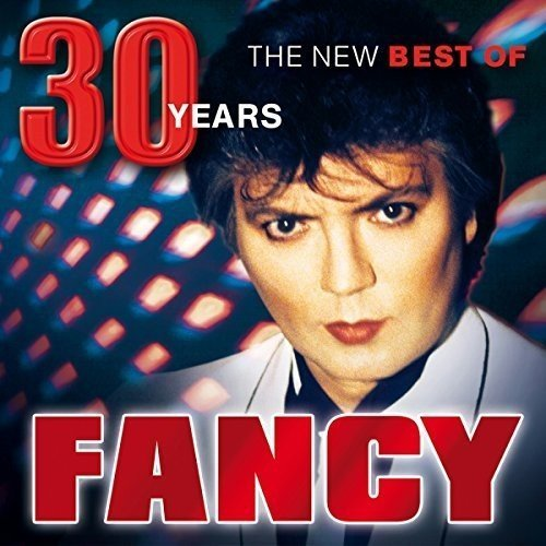 Fancy/30 Years: The New Best Of