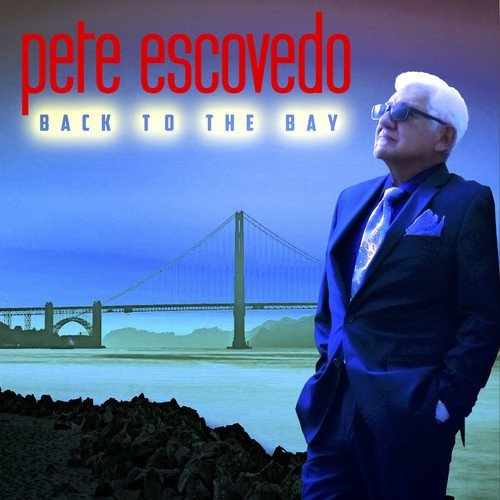 Pete Escovedo Back To The Bay .