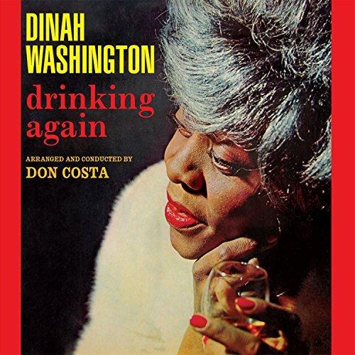 Dinah Washington/Drinking Again