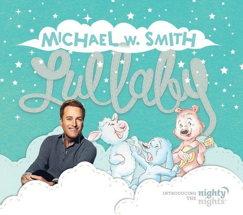 Michael W Smith/Lullaby (Introducing The Night@.