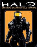 Kiel Phegley Halo Official Spartan Field Manual