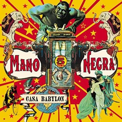 Mano Negra/Casa Babylon
