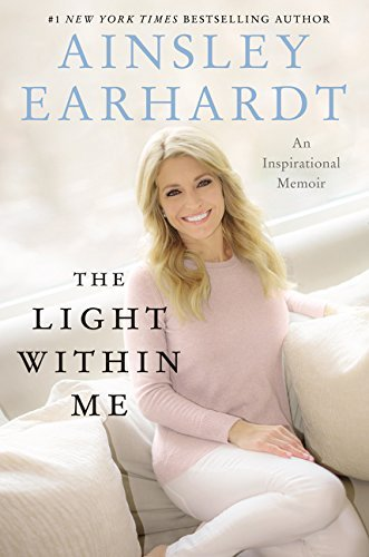 ainsley-earhardt-the-light-within-me-an-inspirational-memoir
