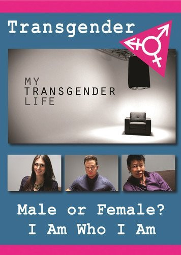 My Transgender Life: What It's/My Transgender Life: What It's