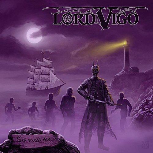 Lord Vigo/Six Must Die