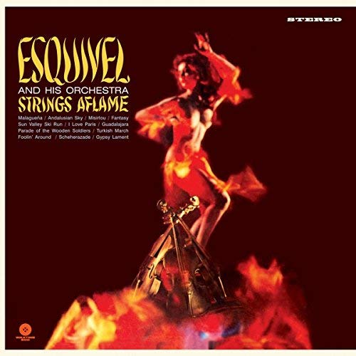 Esquivel & His Orchestra/Strings Aflame