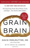 Kristin Loberg Grain Brain The Surprising Truth About Wheat Carbs And Suga Revised