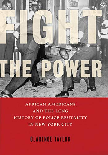 clarence-taylor-fight-the-power-african-americans-and-the-long-history-of-police