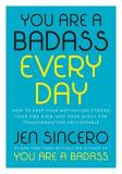 Jen Sincero You Are A Badass Every Day How To Keep Your Motivation Strong Your Vibe Hig