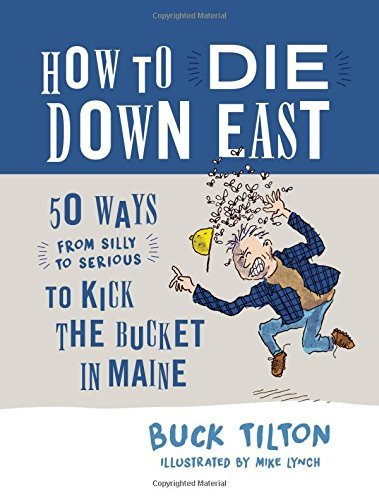 buck-tilton-how-to-die-down-east-50-ways-from-silly-to-serious-to-kick-the-bucke