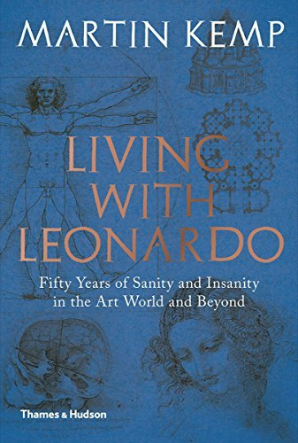 martin-kemp-living-with-leonardo-fifty-years-of-sanity-and-insanity-in-the-art-wor
