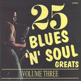 25 Blues 'n' Soul Greats Vol. 3