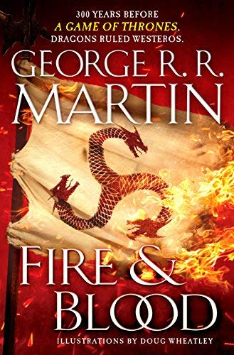 George R. R. Martin Fire & Blood 300 Years Before A Game Of Thrones (a Targaryen H