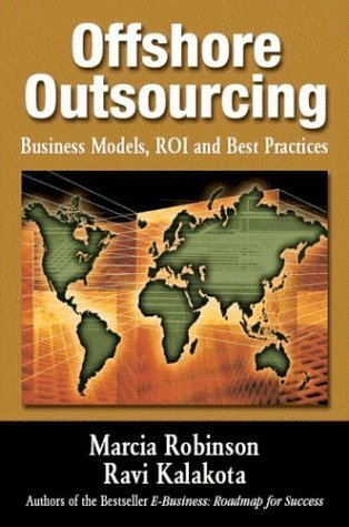 Marcia Robinson Offshore Outsourcing Business Models Roi And Best Practices
