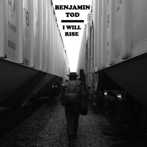 Benjamin Tod/I Will Rise