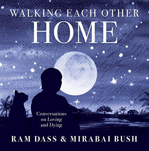ram-dass-walking-each-other-home-conversations-on-loving-and-dying