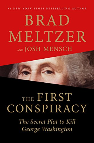 Brad Meltzer The First Conspiracy The Secret Plot Against George Washington