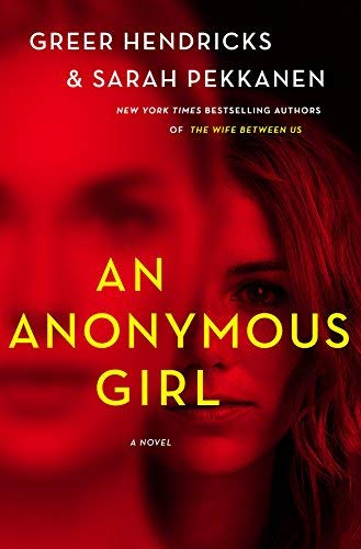 Greer Hendricks An Anonymous Girl