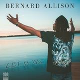 Bernard Allison Let It Go .